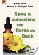 Sana Tu Autoestima Con Las Flores De Bach