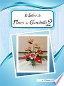 El Libro De Flores De Ganchillo 2