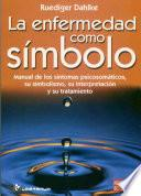 La Enfermedad Como Simbolo/ Illness As A Symbol