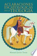 Aclaraciones Escatologicas De La Teologia