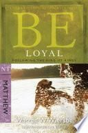 libro Be Loyal (matthew)