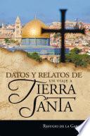 Datos Y Relatos De Un Viaje A Tierra Santa
