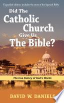 Did The Catholic Church Give Us The Bible?