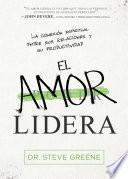El Amor Lidera / Love Leads