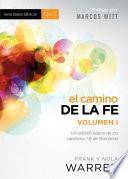 El Camino De La Fe   Serie Bases Bíblicas   Vol. I
