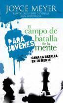 El Campo De Batalla De La Mente Para Jovenes   Pocket Book: Gana La Batalla En Tu Mente