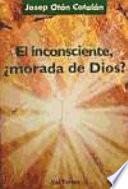 libro El Inconsciente, ¿morada De Dios?