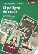 libro El Peligro De Creer