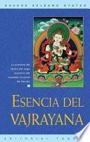 libro Esencia Del Vajrayana (essence Of Vajrayana): La Practica Del Tantra Del Yoga Supremo Del Mandala Corporal De Heruka