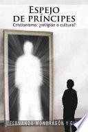 Espejo De Principes: Cristianismo: Religion O Cultura?