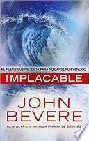 libro Implacable: El Poder Que Necesita Para No Darse Por Vencido