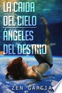 libro La CaÍda Del Cielo: Ángeles Del Destino
