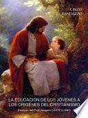 libro La Educacion De Los Jovenes A Los Origenes Del Cristianismo