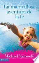libro La Maravillosa Aventura De La Fe