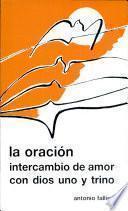 libro La Oracion Intercambio De Amor Con Dios Uno Y Trino