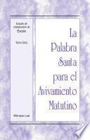 libro La Palabra Santa Para El Avivamiento Matutino   Estudio De Cristalización De Éxodo, Tomo 8
