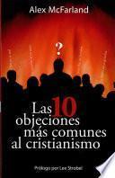 Las 10 Objeciones Mas Comunes Al Cristianismo