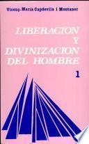 libro Liberación Y Divinización Del Hombre