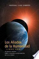 libro Los Aliados De La Humanidad: Libro Uno (ah1   Spanish Edition)