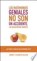 libro Los Matrimonios Geniales No Son Un Accidente