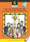 Manual 6. Los Sacramentos De La Iniciación Cristiana