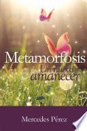 libro Metamorfosis, Un Nuevo Amanecer