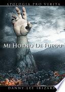 libro Mi Horno De Fuego   Apología Pro Verita