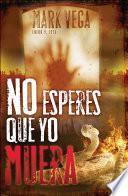 libro No Esperes Que Yo Muera