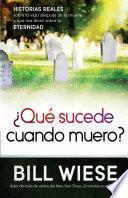 Que Sucede Cuando Muero?