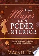 Una Mujer Con Poder Interior / A Woman With Internal Power