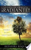 Una Vida De Oracion... !radiante!
