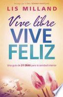 libro Vive Libre, Vive Feliz / Live Free, Live Happily