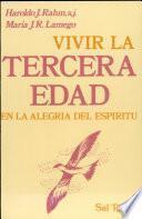 libro Vivir La Tercera Edad En La Alegría Del Espíritu