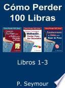 Cómo Perder 100 Libras   Libros 1 3