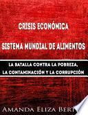 Crisis Económica: Sistema Mundial De Alimentos   La Batalla Contra La Pobreza, La Con...