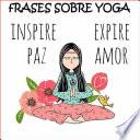 Frases Sobre Yoga