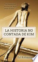 La Historia No Contada De Kim