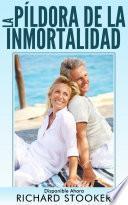 La Píldora De La Inmortalidad   Disponible Ahora