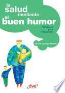 La Salud Mediante El Buen Humor