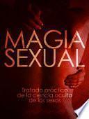 Magia Sexual   Tratado Práctico De La Ciencia Oculta De Los Sexos