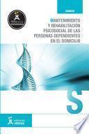 Mantenimiento Y Rehabilitación Psicosocial De Las Personas Dependientes En Domicilio