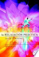 RelajaciÓn PrÁctica, La. Tai Chi Y Chi Kung (bicolor)