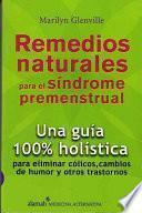 Remedios Naturales Para El Sindrome Premenstrual