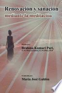Renovación Y Sanación Mediante La Meditación