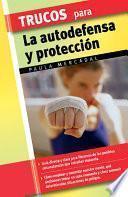 Trucos Para La Autodefensa Y Protección