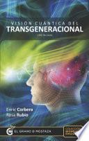 Visión Cuántica Del Transgeneracional. Libro De Casos