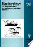 Ciclos Vitales, Dinámica, Explotación Y Ordenación De Las Poblaciones De Camarones Peneidos Costeros