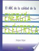 El Abc De La Calidad De La Energía Eléctrica