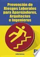 Prevención De Riesgos Laborales Para Aparejadores, Arquitectos E Ingenieros