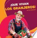 Que Vivan Los Granjeros! (hooray For Farmers!)
